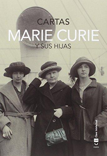 Marie Curie y sus hijas. Cartas Mujeres