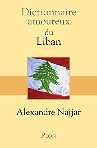 Dictionnaire amoureux du Liban (DICT AMOUREUX) par Alexandre NAJJAR