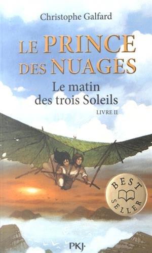 Le prince des nuages : Le matin des trois soleils : livre 2