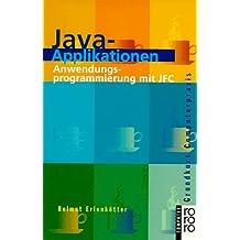 Java-Applikationen: Anwendungsprogrammierung mit JFC