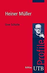 Heiner Müller (utb Profile, Band 3353)