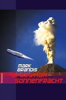 Mark Brandis - Operation Sonnenfracht (Weltraumpartisanen 11)