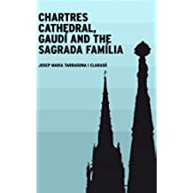 Chartres Cathedral, Gaudí and the Sagrada Família (English Edition)