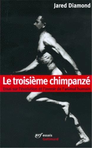 Le troisime chimpanz: Essai sur l'volution et l'avenir de l'animal humain
