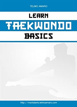 Learn Taekwondo Basics by [Amaro, Telmo]