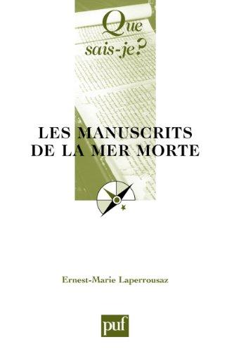 Les manuscrits de la mer Morte: « Que sais-je ? » n° 953 par Ernest-Marie Laperrousaz