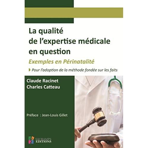 La qualité de l'expertise médicale en question : Exemples en périnatalité. Pour l'adaptation de la méthode fondée sur les faits