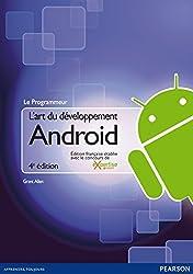 L'art du développement Android: Édition française établie avec le concours de Expertise Android