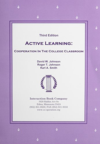 Active Learning: Cooperation in the College Classroom by David W. Johnson (2006-12-01)