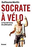 Socrate à vélo - Le tour de France des philosophes