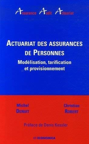 Actuariat des assurances de Personnes : Modélisation, tarification et provisionnement by Michel Denuit;Christian Robert(2007-02-01) par Michel Denuit;Christian Robert