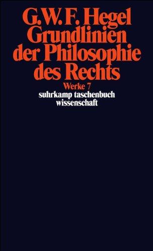 Werke in 20 Bänden mit Registerband, Band  7: Grundlinien der Philosophie des Rechts oder Naturrecht und Staatswissenschaft im Grundrisse