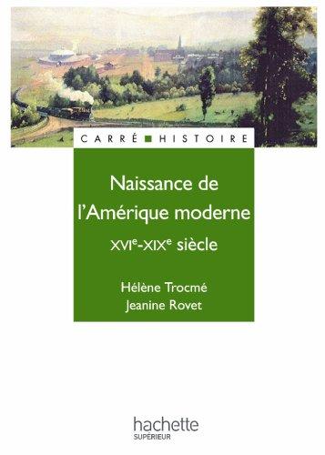 Naissance de l'Amrique moderne - Livre de l'lve - Edition 1997 : XVIe - XIXe sicle (Carr Histoire moderne)