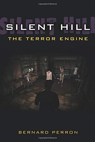 Silent Hill: The Terror Engine (Landmark Video Games) por Bernard Perron
