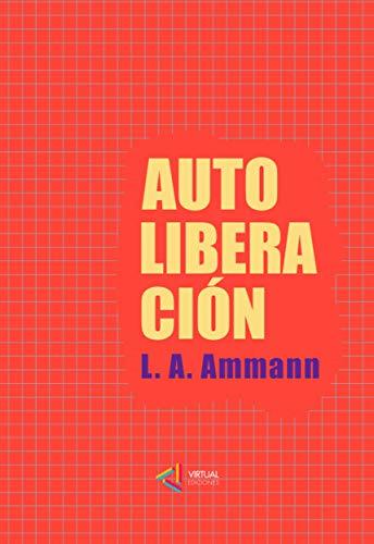 Autoliberacion por Luis A. Ammann