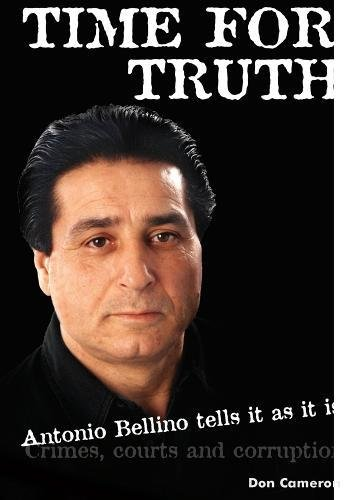TIME FOR TRUTH: Antonio Bellino tells it as it is/ Don Cameron and Antonio Bellino