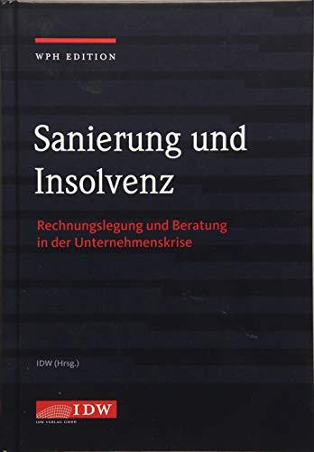 Sanierung und Insolvenz: Rechnungslegung und Beratung in der Unternehmenskrise