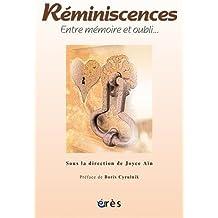 Réminiscences : Entre mémoire et oubli...