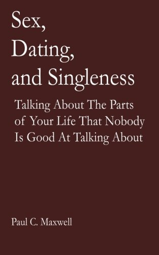 sex-dating-and-singleness-talking-about-the-parts-of-your-life-that-nobody-is-good-at-talking-about