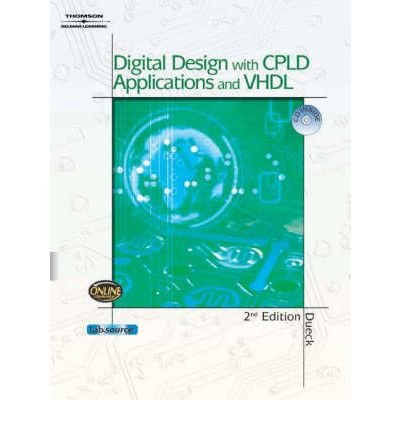 [(Digital Design with CPLD Applications and VHDL)] [ By (author) Robert K. Dueck ] [September, 2011]