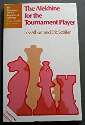 The Alekhine for the Tournament Player (The Tournament player's repertoire of openings) by Lev Alburt (1985-03-28)