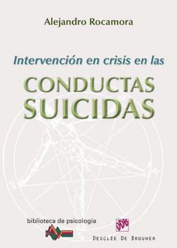 Intervención en crisis en las conductas suicidas: 179 (Biblioteca de Psicología) por Alejandro Rocamora Bonilla