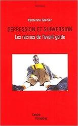 Dépression et subversion : Les racines de l'avant-garde