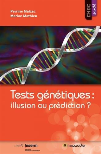 Tests génétiques : illusion ou prédiction?
