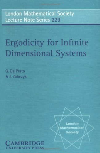 Ergodicity for Infinite Dimensional Systems Paperback (London Mathematical Society Lecture Note Series)