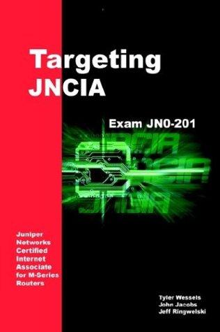 Targeting JNCIA: Study Guide for Exam JN0-201 por Jeffrey Ringwelski