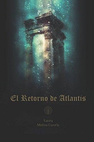 El Retorno de Atlantis por Yanira Medina Cazorla