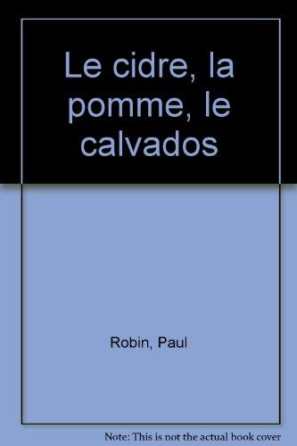 Descargar Libro Le cidre, la pomme, le calvados de P. Robin