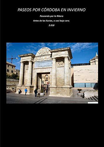 Paseando por Córdoba en Invierno: La Ribera. Primera Parte por Pedro Casiano González Cuevas