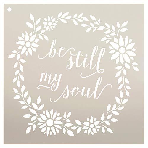 """StudioR12 Be Still My Soul with Floral Kranz wiederverwendbare Mylar-Schablone, zum Bemalen von Holzschildern - Paletten, Wände, Kissen - DIY Faith Decor - Größe wählen 9"""" x 9"""""""