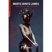 Morts Dents Lames: Anthologie hommage à la Violence (Monade)
