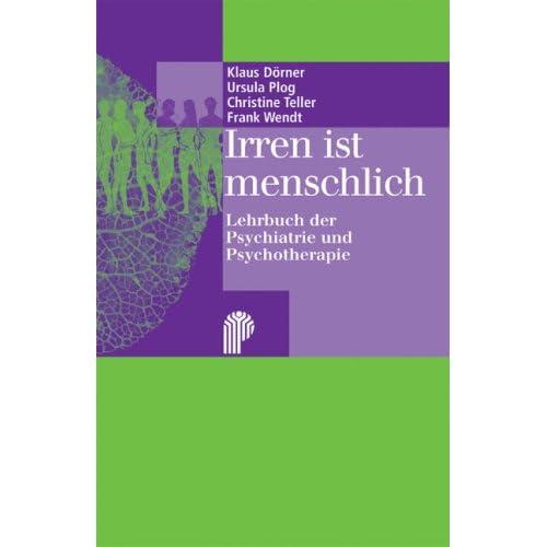 Pdf Irren Ist Menschlich Lehrbuch Der Psychiatrie Und Psychotherapie Kostenlos Download Kostenlose Pdf Bucher Online Herunterladen 27