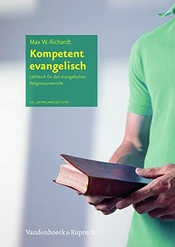 Kompetent evangelisch: Lehrbuch für den evangelischen Religionsunterricht, 10. Jahrgangsstufe