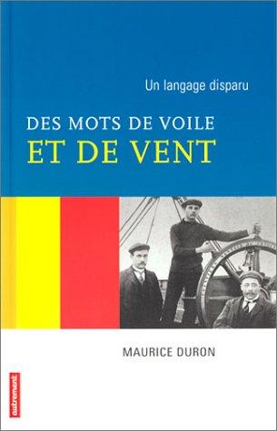 Un langage disparu : Des mots de voile et de vent par Maurice Duron