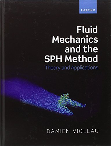 Fluid Mechanics and the SPH Method: Theory and Applications by Damien Violeau (2012-05-03)