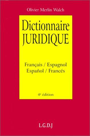 Dictionnaire juridique : Diccionario juridico : Français-espagnol : Espanol-francès