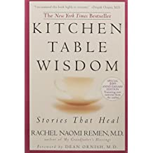 Kitchen Table Wisdom: Stories that Heal, 10th Anniversary Edition