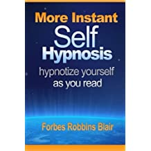 "By Forbes Robbins Blair More Instant Self-Hypnosis: ""hypnotize yourself as you read"" [Paperback]"