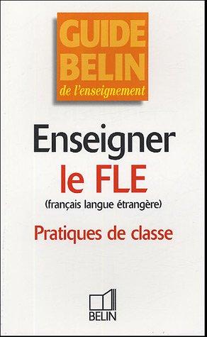 Enseigner le FLE (français langue étrangère) : Pratiques de classe