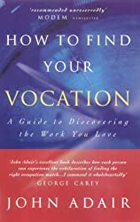 How to Find Your Vocation: A Guide to Discovering the Work You Love