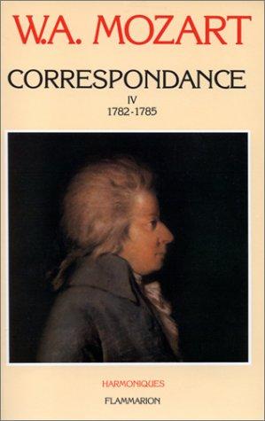 Correspondance - Tome IV : 1782-1785