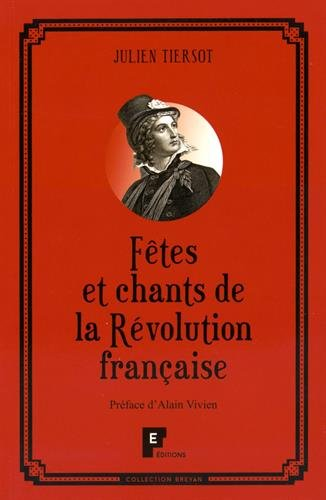 Fêtes et chants de la Révolution française par Julien Tiersot
