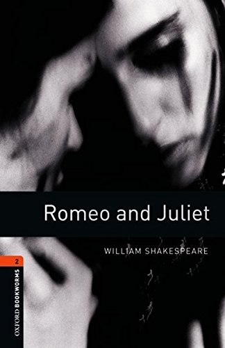 Oxford Bookworms Library: Level 2:: Romeo and Juliet Playscript: 700 Headwords (Oxford Bookworms ELT)