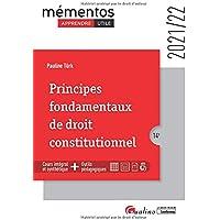 Principes fondamentaux de droit constitutionnel: Un cours ordonné, complet et accessible de la théorie du droit…