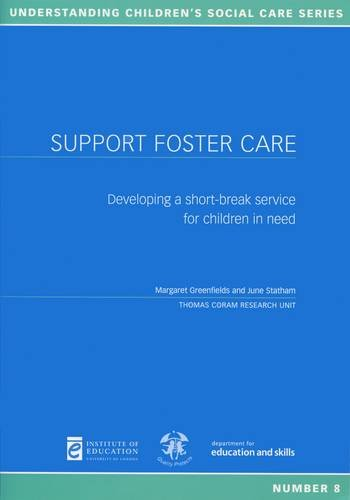 Support Foster Care: Developing a short-break service for children in need (Understanding Children's Social Care)