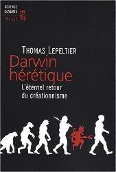 Darwin hérétique : L'éternel retour du créationnisme